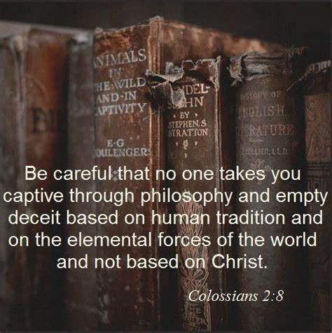 Do not become captive to hollow and deceptive philosophies