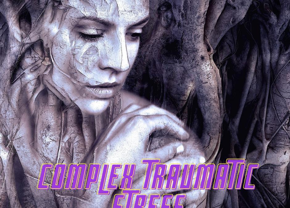 Complex Traumatic Stress